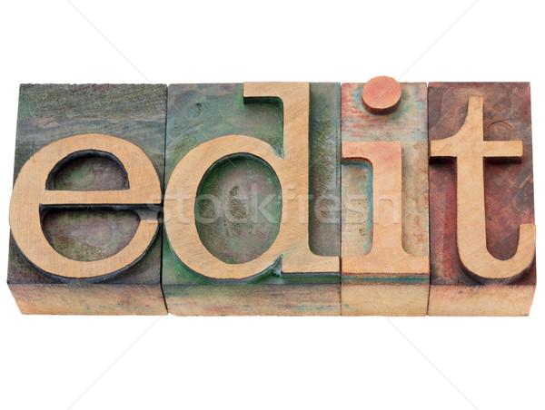 edit - word in letterpress type Stock photo © PixelsAway