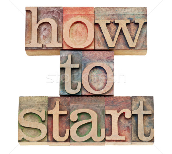 how to start words in wood type Stock photo © PixelsAway
