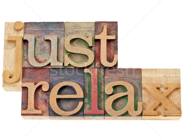 just relax in wood type Stock photo © PixelsAway