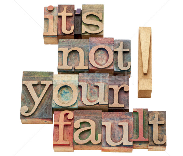 it is not your fault Stock photo © PixelsAway