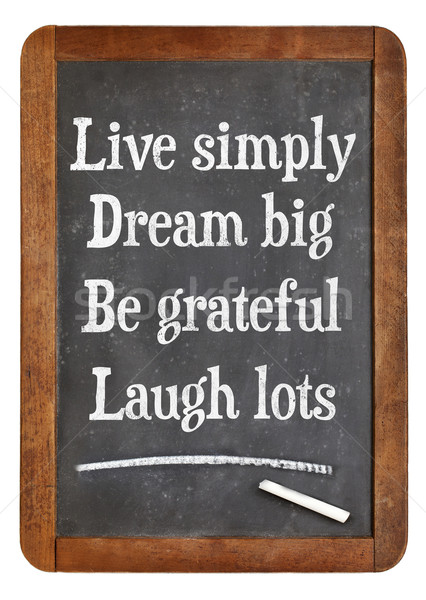 Live simply, dream big, be grateful, laugh lots Stock photo © PixelsAway