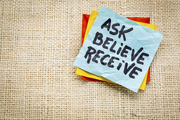 ask, believe, receive note Stock photo © PixelsAway