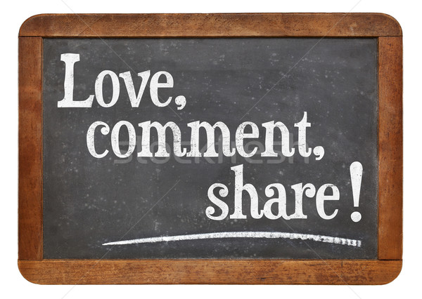 love, comment, share Stock photo © PixelsAway