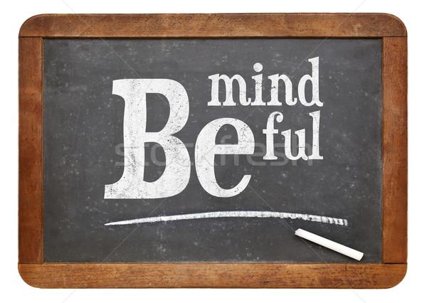 Be mindful blackboard sign Stock photo © PixelsAway