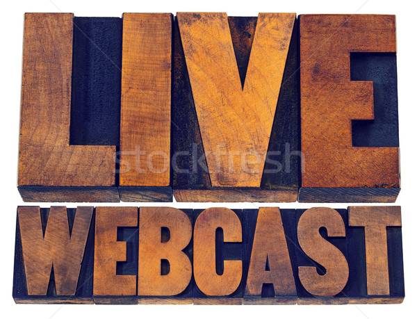 live webcast sign in wood type Stock photo © PixelsAway