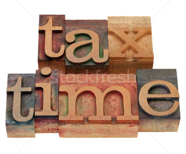 tax time in letterpress type Stock photo © PixelsAway