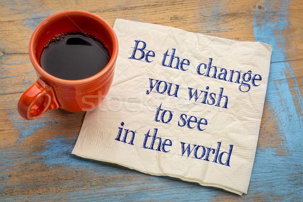 Be the change you wish to see in the world Stock photo © PixelsAway