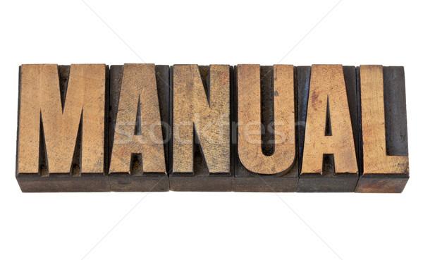 manual  word in wood type Stock photo © PixelsAway