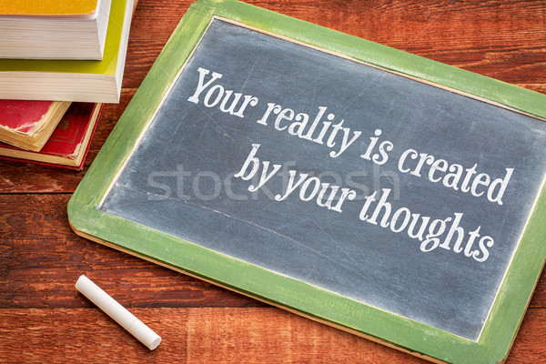Your reality is created by your thoughts Stock photo © PixelsAway