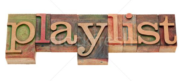playlist word in letterpress type Stock photo © PixelsAway