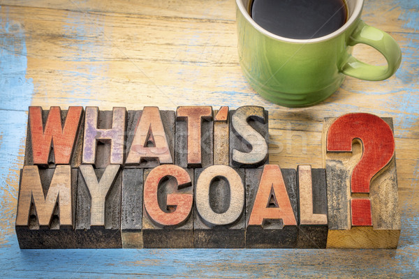 What is my goal? Stock photo © PixelsAway