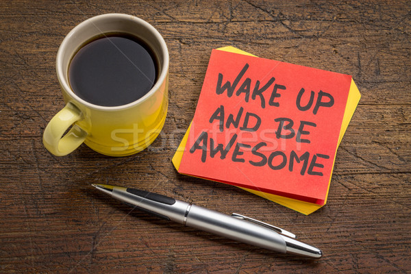 wake up and be awesome inspirational note Stock photo © PixelsAway