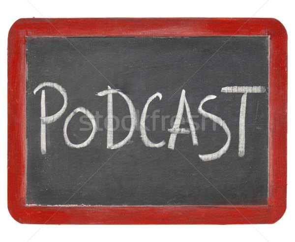Podcast lavagna segno parola bianco gesso Foto d'archivio © PixelsAway
