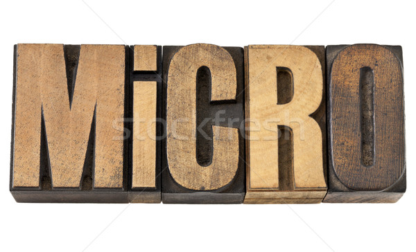 micro  word in wood type Stock photo © PixelsAway