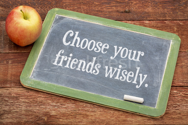 choose your friends wisely Stock photo © PixelsAway