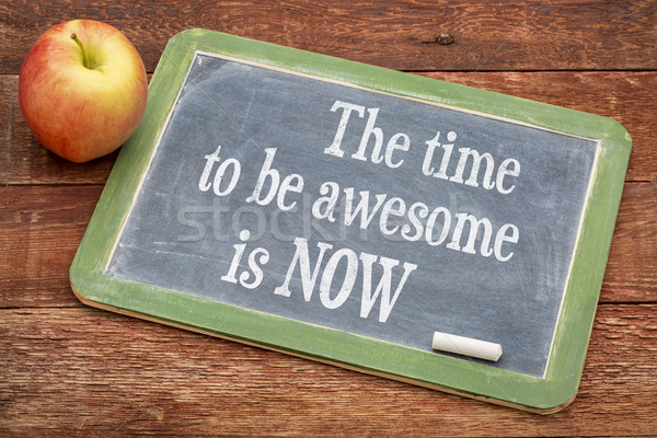The time be awesome is now Stock photo © PixelsAway