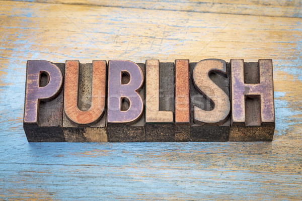 publish word abstract in wood type Stock photo © PixelsAway