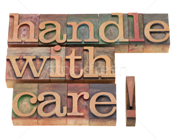 handle with care in letterpress type Stock photo © PixelsAway