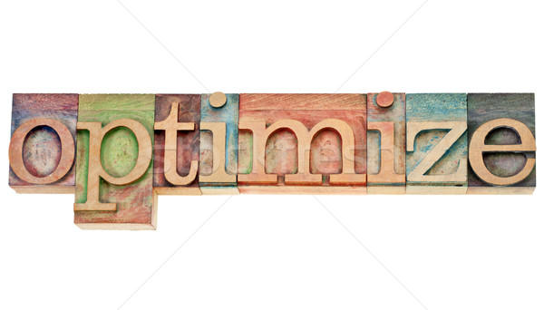 optimize - word in letterpress type Stock photo © PixelsAway