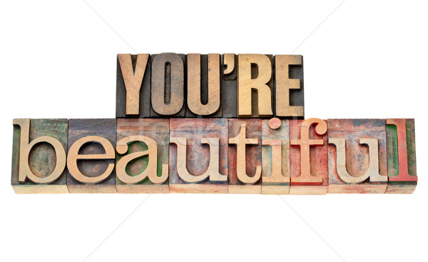 you are beautiful phrase in wood type Stock photo © PixelsAway