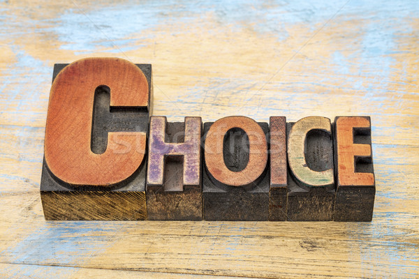 choice word in wood type Stock photo © PixelsAway