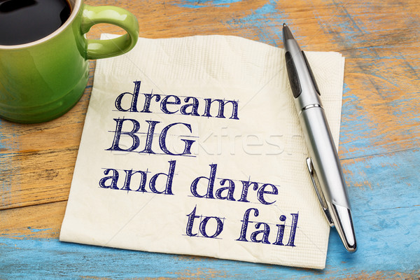 Dream big and dare to fail Stock photo © PixelsAway