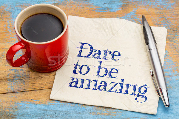Dare to be amazing Stock photo © PixelsAway