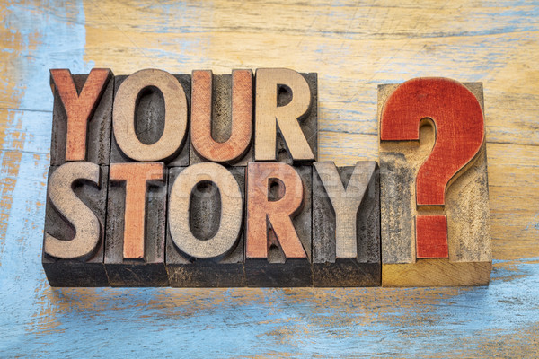 Your story question in wood type Stock photo © PixelsAway