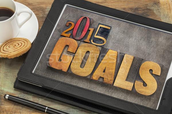 2015 goals on digital tablet Stock photo © PixelsAway