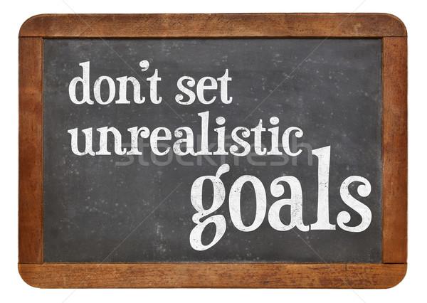 Do not set unrealistic goals  Stock photo © PixelsAway
