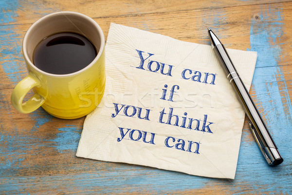 You can if - inspirational phrase Stock photo © PixelsAway