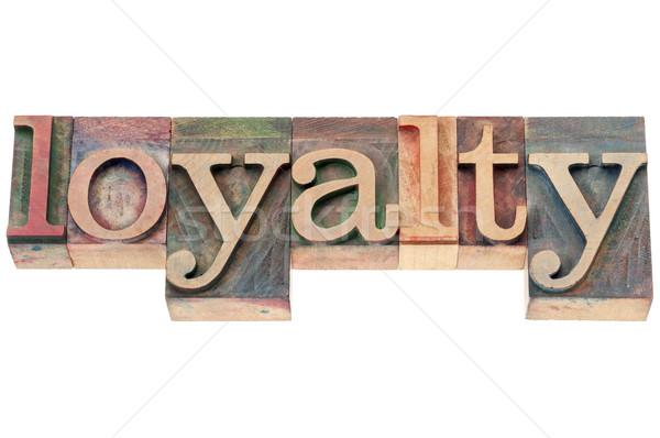 Loyalität Wort Holz Typ isoliert Text Stock foto © PixelsAway