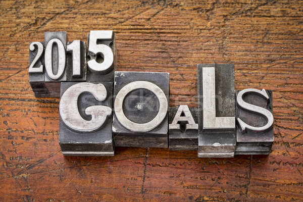 2015 goals in metal type Stock photo © PixelsAway