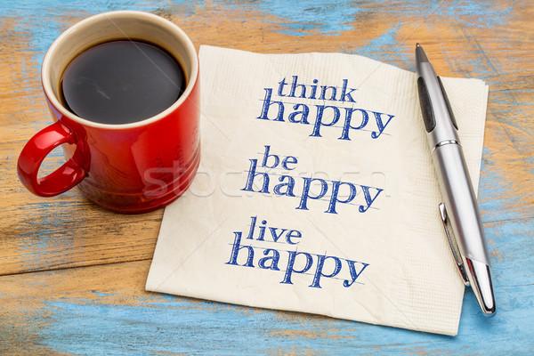 Gondolkodik élet boldog szalvéta kézírás csésze Stock fotó © PixelsAway
