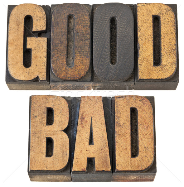 good and bad word in wood type Stock photo © PixelsAway