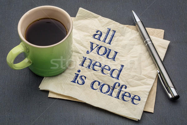 All you need is coffee Stock photo © PixelsAway