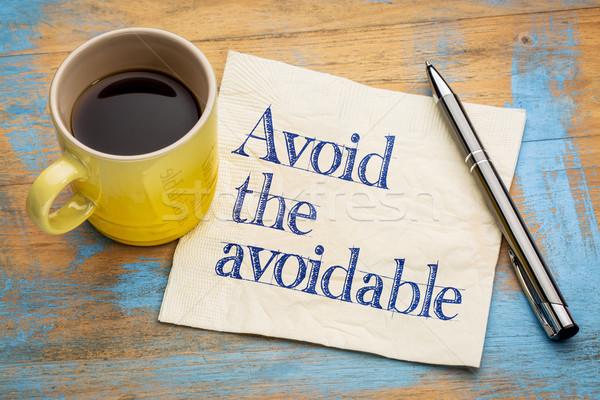 Avoid the avoidable Stock photo © PixelsAway