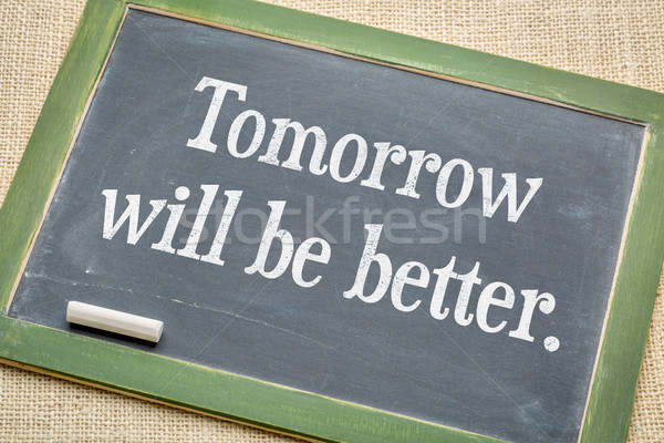 Tomorrow will be better blackboard sign Stock photo © PixelsAway