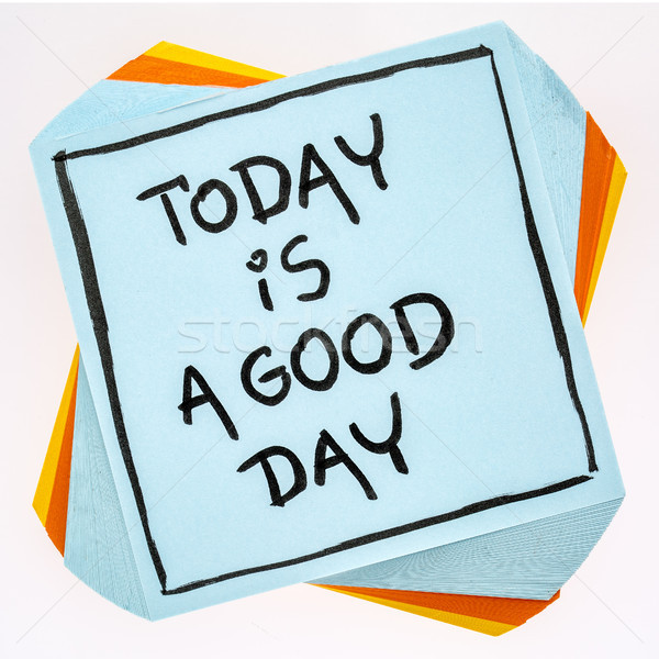 Today is a good day - reminder note Stock photo © PixelsAway