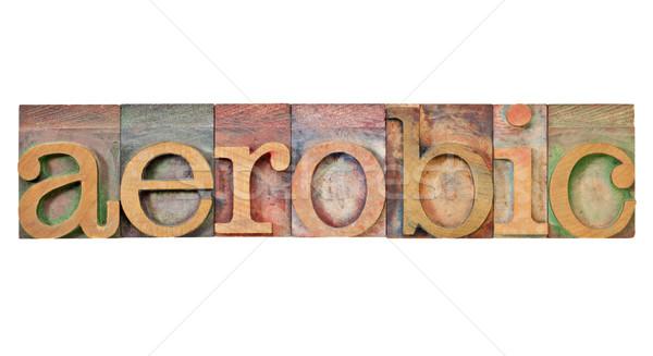aerobic word in letterpress type Stock photo © PixelsAway