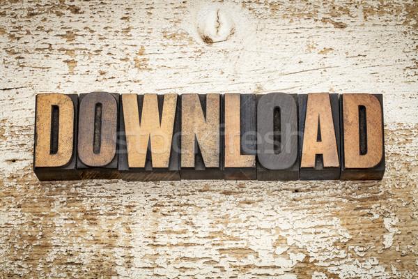 download word in wood type Stock photo © PixelsAway