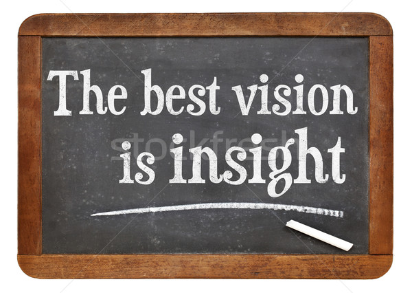 the best vision is insight Stock photo © PixelsAway