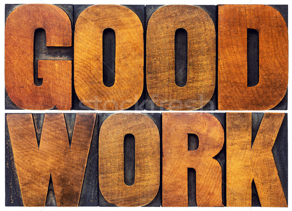 Stock photo: good work word abstract in wood type