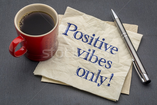 Positive vibes only Stock photo © PixelsAway