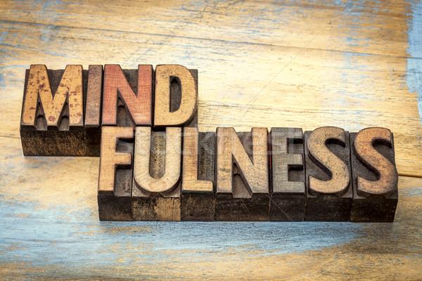 mindfulness word in letterpress wood type Stock photo © PixelsAway