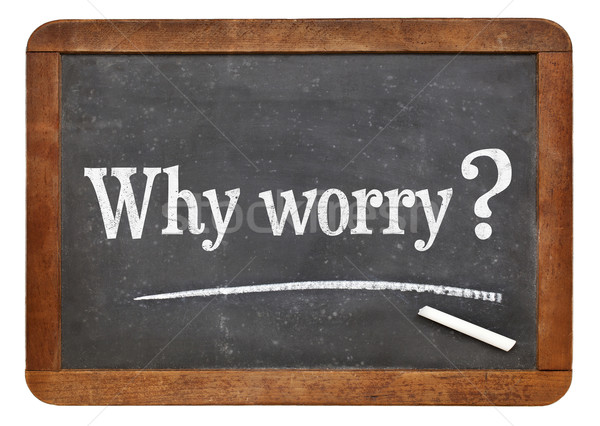 why worry question Stock photo © PixelsAway