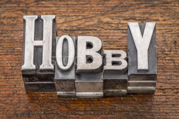 hobby word in metal type Stock photo © PixelsAway