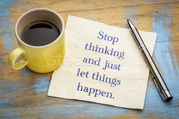 Pare pensando coisas inspirado letra guardanapo Foto stock © PixelsAway
