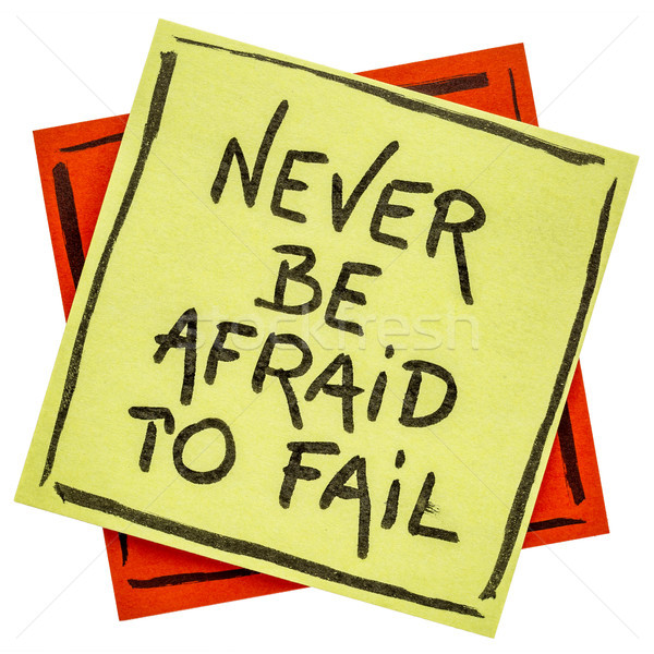 Stock photo: Never be afraid to fail reminder note