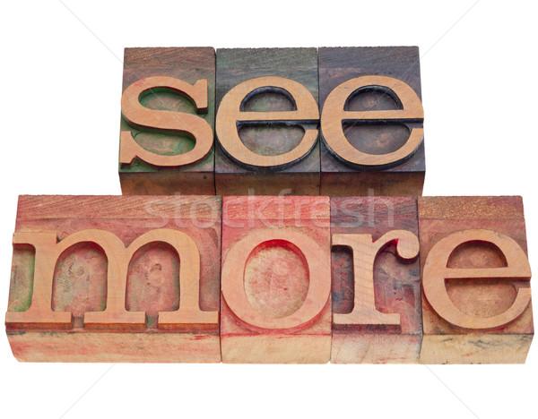 see more in letterpress type Stock photo © PixelsAway